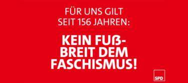Für uns gilt seit 156 Jahren: Kein Fußbreit dem Faschismus
